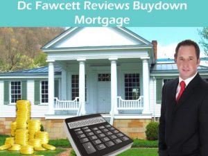 Dc-Fawcett-Reviews-Buydown-Mortgage-Dc Fawcett Real Estate