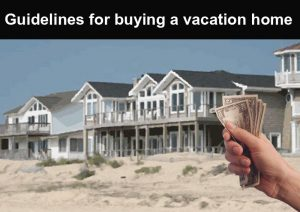 guidelines for buying a vacation home