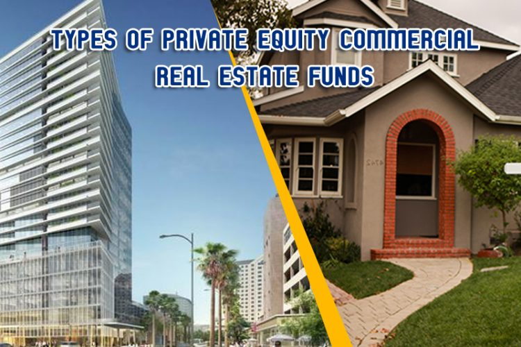 Dc Fawcett Reviews – Types of private equity commercial real estate funds