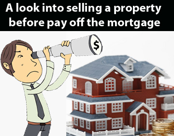 DC Fawcett Real Estate -A-look-into-selling-a-property-before-pay-off-the-mortgage