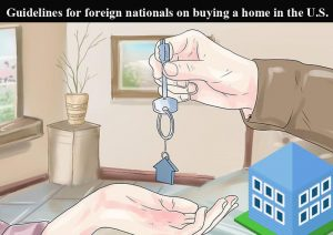 Guidelines for foreign nationals on buying a home in the U.S.