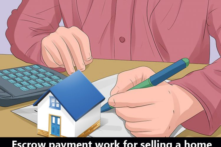 Dc Fawcett Reviews – How does Escrow payment work for selling a home?